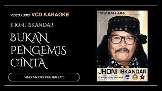 JHONI ISKANDAR ft New Pallapa - Bukan Pengemis Cinta (Official Musik Video)
