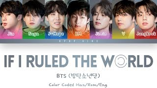 BTS (방탄소년단) - If I Ruled the World (Color Coded Lyri…