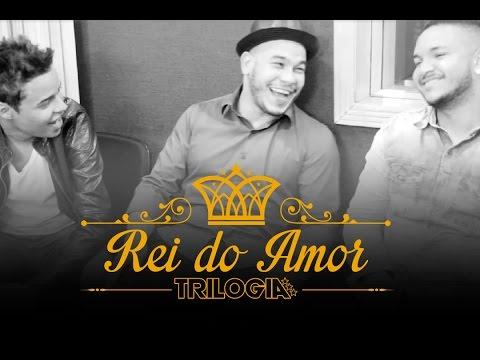 Rei Do Amor Trilogia Letras Mus Br