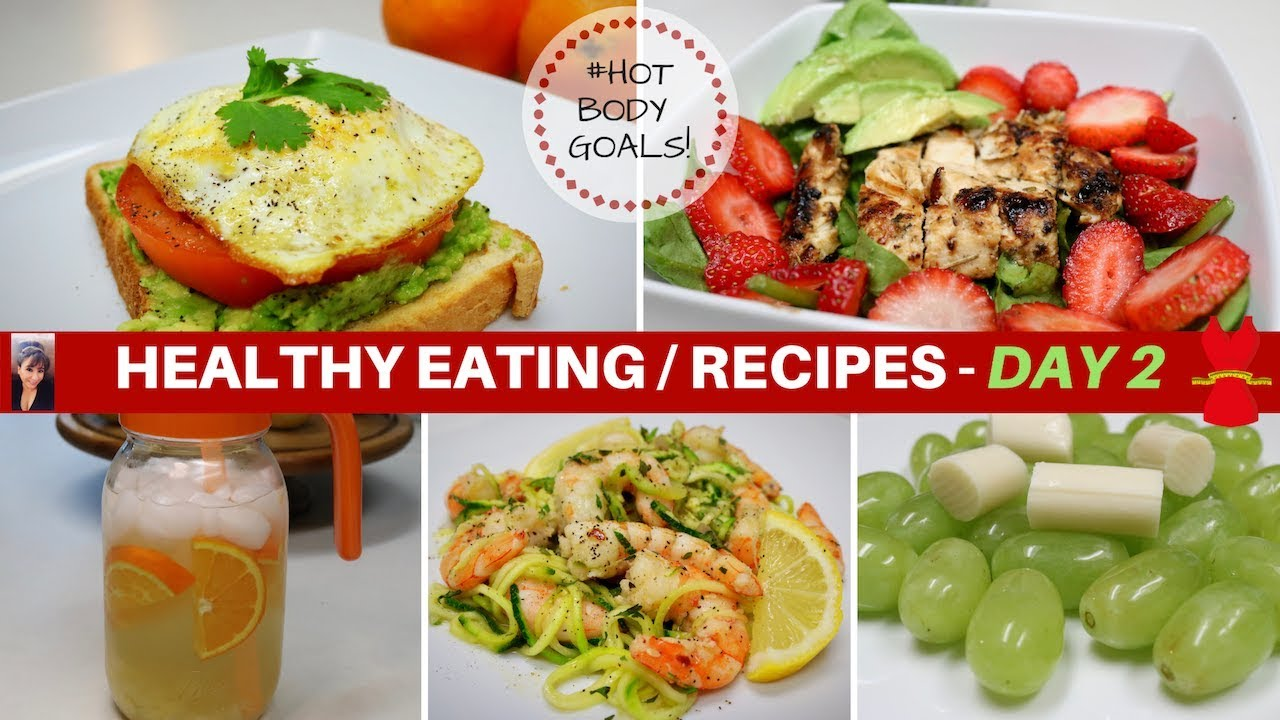Healthy Eating Recipes Day 2 Breakfast Lunch Dinner Snack Youtube