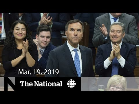 The National for Tuesday, March 19, 2019  —  Federal budget, Alberta election call