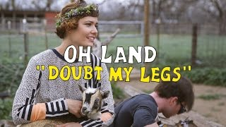 Watch Oh Land Doubt My Legs video