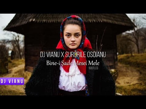 Dj Vianu x Surorile Osoianu - Bine-i Șade Mesei Mele (Bootleg)