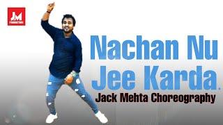 Nachan Nu Jee karda Dance Video    Jack Mehta Choreography