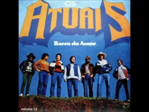Banda Os Atuais - Disco 'Barco do Amor' (Completo)