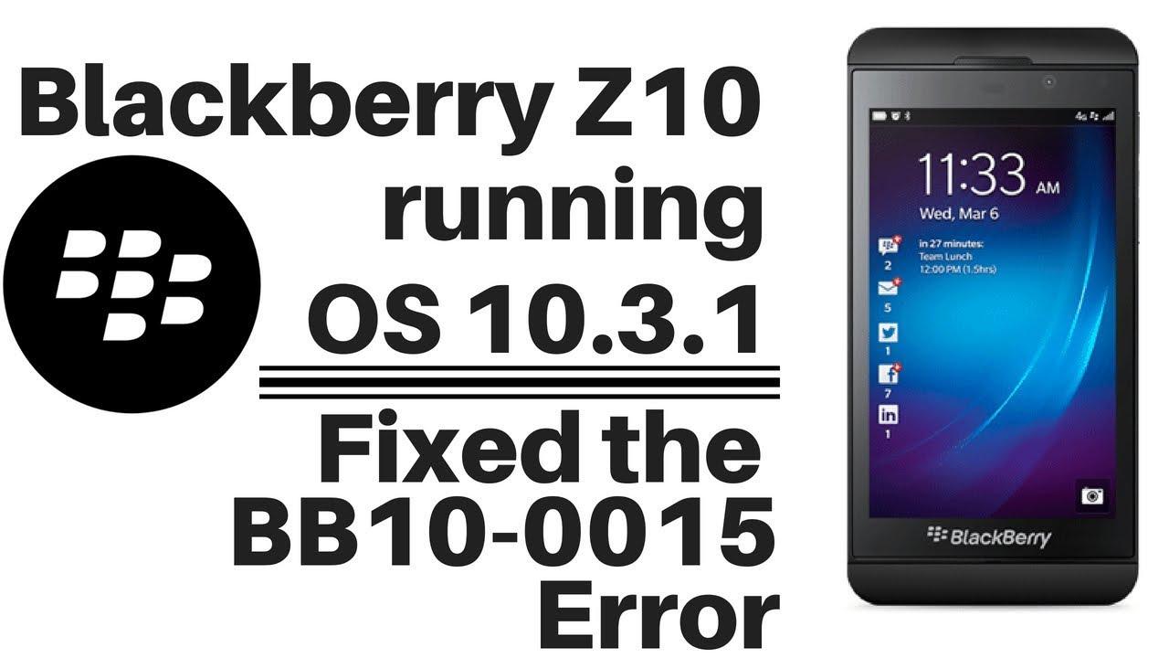 OS10 3 1 on Blackberry Z10 fixing the BB10-0015 error