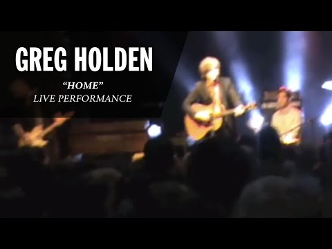 Greg Holden - Home (Live)