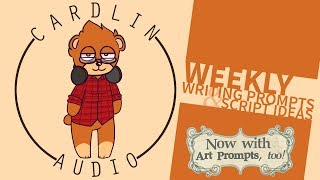 Weekly Writing Prompts & Script Ideas! NOW WITH ART PROMPTS, TOO! [12.6.2017]
