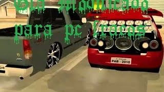 Gta san andreas Modificado Para Pc Fraco (roda sem placa de video)
