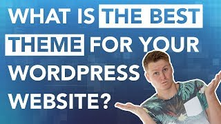 What Theme Should I Use For My Wordpress Website?!