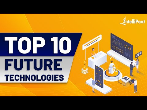 Top 10 Future Technologies | Future Technology | Best Technology To Learn For Future | Intellipaat