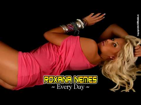Roxana Nemes - Every Day (BPM Plus version) Radio Edit HQ