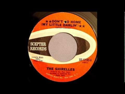Shirelles  - Don't Go Home My Little Darlin'   1967 Scepter 12185