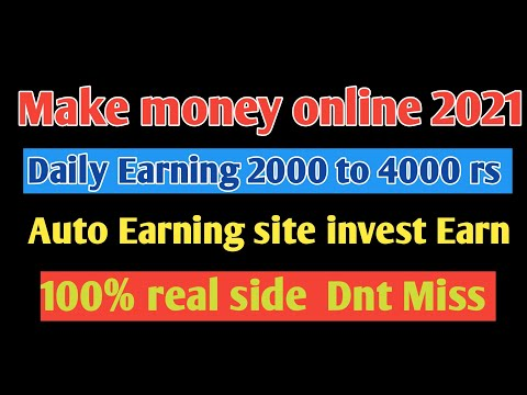 Make money online 2021 l Daily Earn 2000 rs l auto earning site l