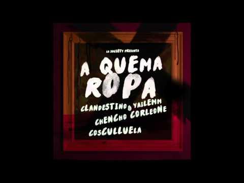 Clandestino & Yailemm - A QUEMA ROPA ft. Cosculluela Y Chencho Corleone [Official Audio]