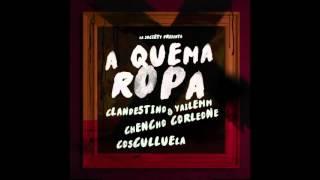 Clandestino & Yailemm - A QUEMA ROPA ft. Cosculluela Y Chencho Corleone
