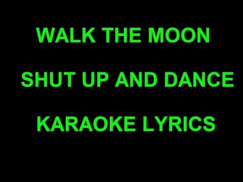 WALK THE MOON - SHUT UP AND DANCE KARAOKE LYRCIS