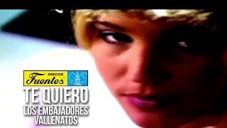 Te Quiero - Los Embajadores Vallenatos ( Video Oficial ) / Discos Fuentes