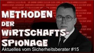 Methoden der Wirtschaftsspionage - Aktuelles von Sicherheitsberater #15