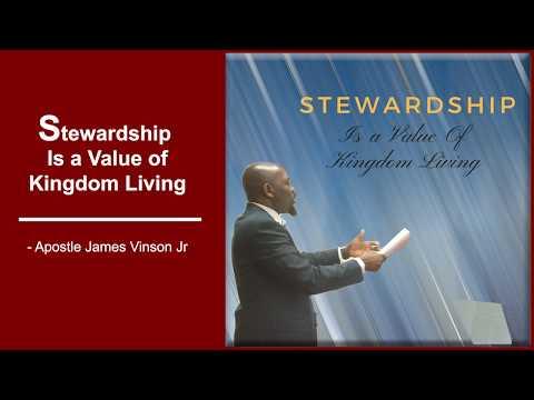 Full Audio | Stewardship Is a Value of Kingdom Living | Apostle James Vinson Jr.