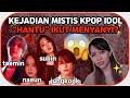 CERITA HOROR YANG TERJADI PADA KPOP IDOL KOREA 🇰🇷 PART 3  Bora Talk 보라톡