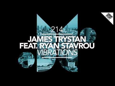 James Trystan & Ryan Stavrou - Vibrations feat. Ryan Stavrou (Original)