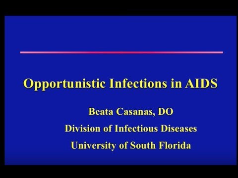 AIDS-Related Opportunistic Infections Beata Casanas, DO