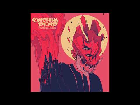 Something Dead - Everything Is A Problem (2020) (New Full EP)