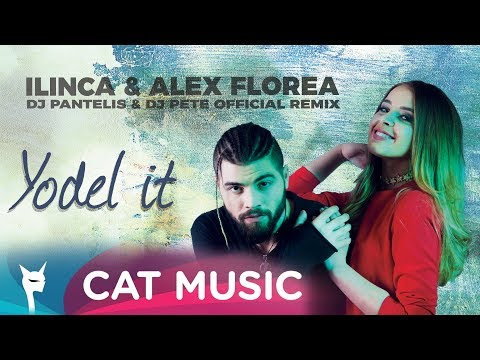 Ilinca & Alex Florea - Yodel It! (DJ Pantelis & DJ Pete Official Remix)