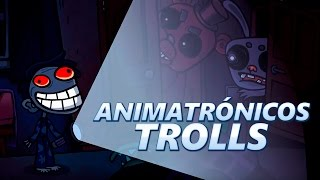 ANIMATRÓNICOS TROLLS - Troll Face Quest Video Games | iTownGamePlay