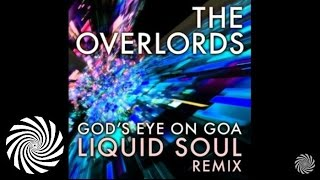 The Overlords - Gods Eye On Goa (Liquid Soul Remix)
