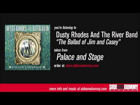 Dusty Rhodes and the River Band - The Ballad of Jim and Casey