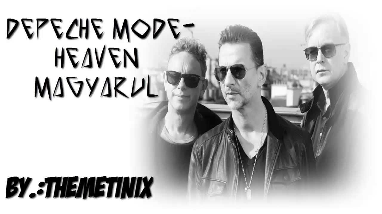 depeche mode idézetek Depeche Mode   Heaven magyar felirattal LYRICS   YouTube