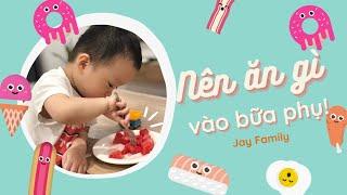 6 thực phẩm nên cho trẻ ăn vào BỮA PHỤ? Trẻ mấy tháng tuổi ăn được váng sữa?