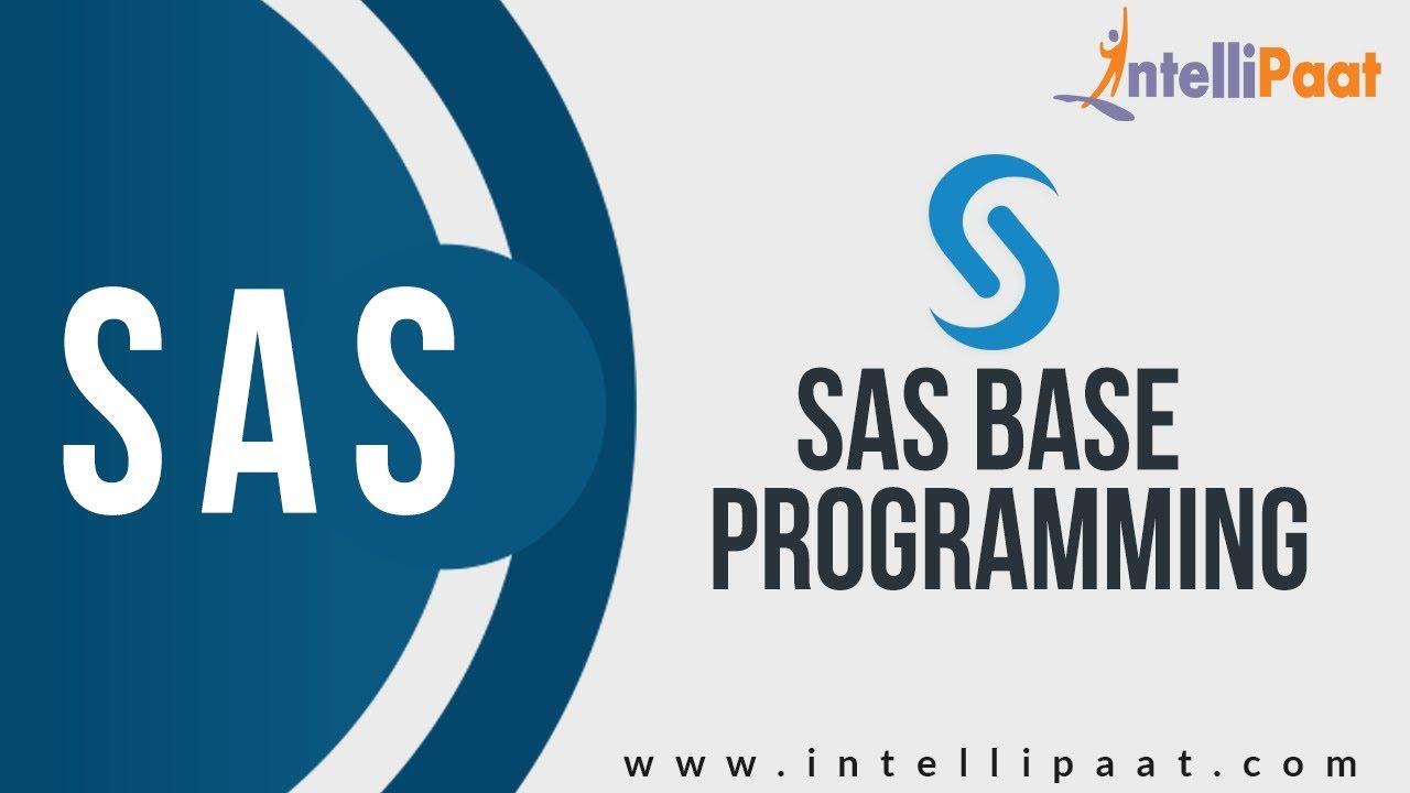Introduction to sas base programming sas base tutorial sas introduction to sas base programming sas base tutorial sas base online training intellipaat 1betcityfo Images
