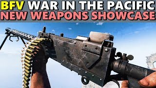 BFV - War In The Pacific - New Weapons Showcase In 5 Minutes