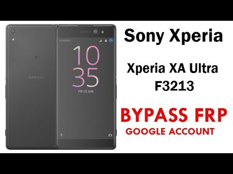 Sony Xperia XA Ultra F3213 FRP/Google Account Lock Bypass (Android 7) Work 100% Without PC.