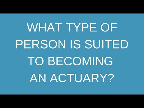 What type of person is suited to becoming an actuary?