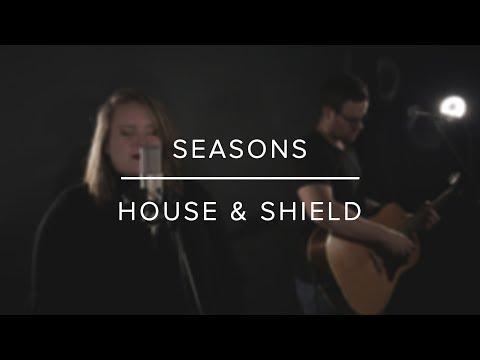 Seasons | Hillsong Worship Cover | House & Shield