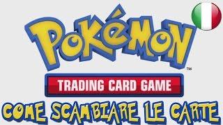 #7 GCC Pokémon - Come scambiare le carte! | UN CULO ASSURDO.
