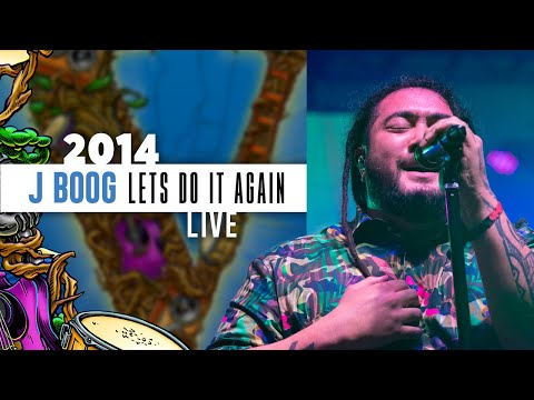 J Boog Ft. The Hot Rain Band - Let's Do It Again (Live) - 2014 California Roots