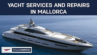 Palmawatch, your yacht service, repair and refit team in Mallorca