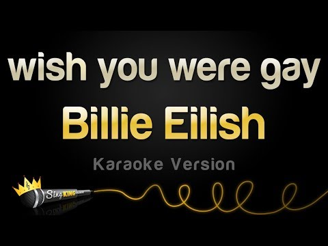 Billie Eilish - wish you were gay (Karaoke Version)