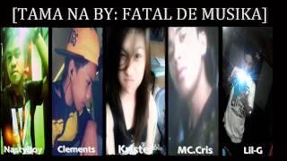 Repeat youtube video tama na by: fatal de musika [THAIBEATS]
