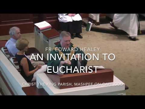 An Invitation to Eucharist ~ Fr  Edward Healey