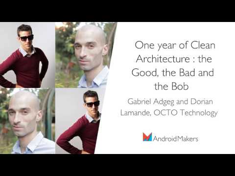 One year of Clean Architecture : the Good, the Bad and the Bob by Gabriel Adgeg and Dorian Lamande