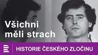 Historie českého zločinu: Všichni měli strach