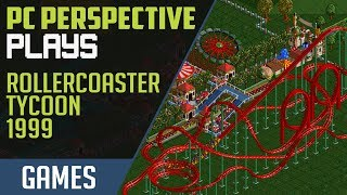 PCPer Plays: RollerCoaster Tycoon (1999)
