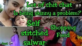 Lot of chit chat|Who defines beauty? Is being skinny a problem|Food, shopping and more|Asvi