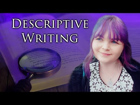5 Tips for Descriptive Writing